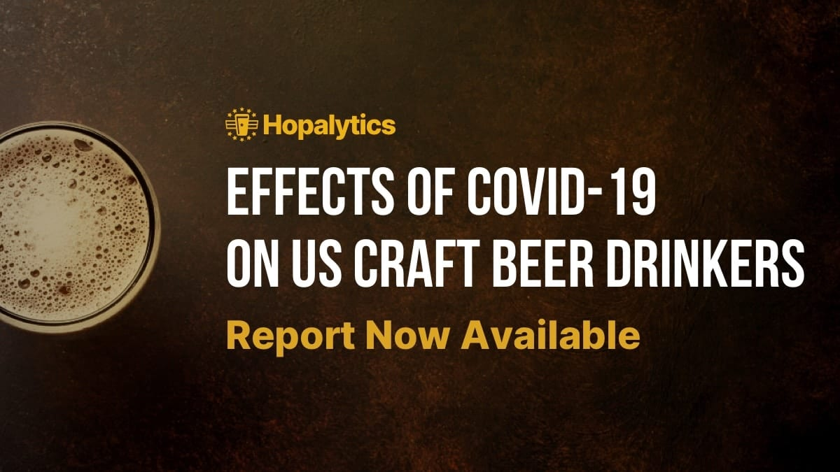 Effects of COVID-19 On US Craft Beer Drinkers report now available