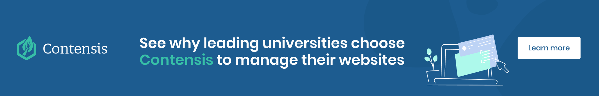 Contensis - See why leading universities choose Contensis to manage their websites. Learn More.